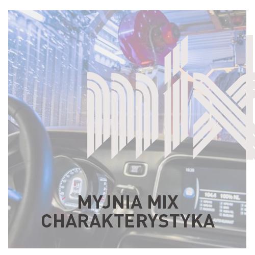Charakterystyka Myjni MIX